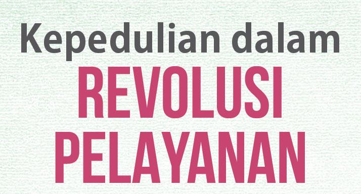Kepedulian dalam Revolusi Pelayanan